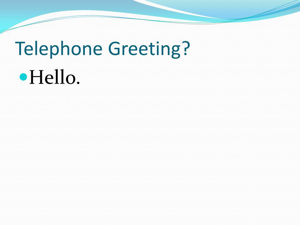 Telephone Greeting Hello.