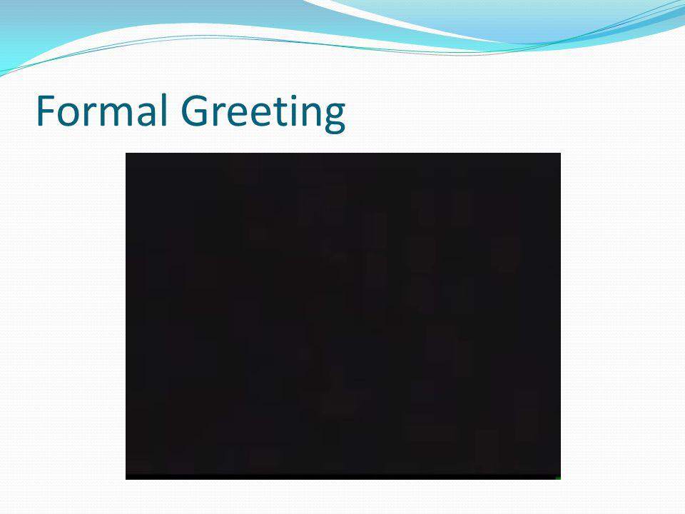 Formal Greeting