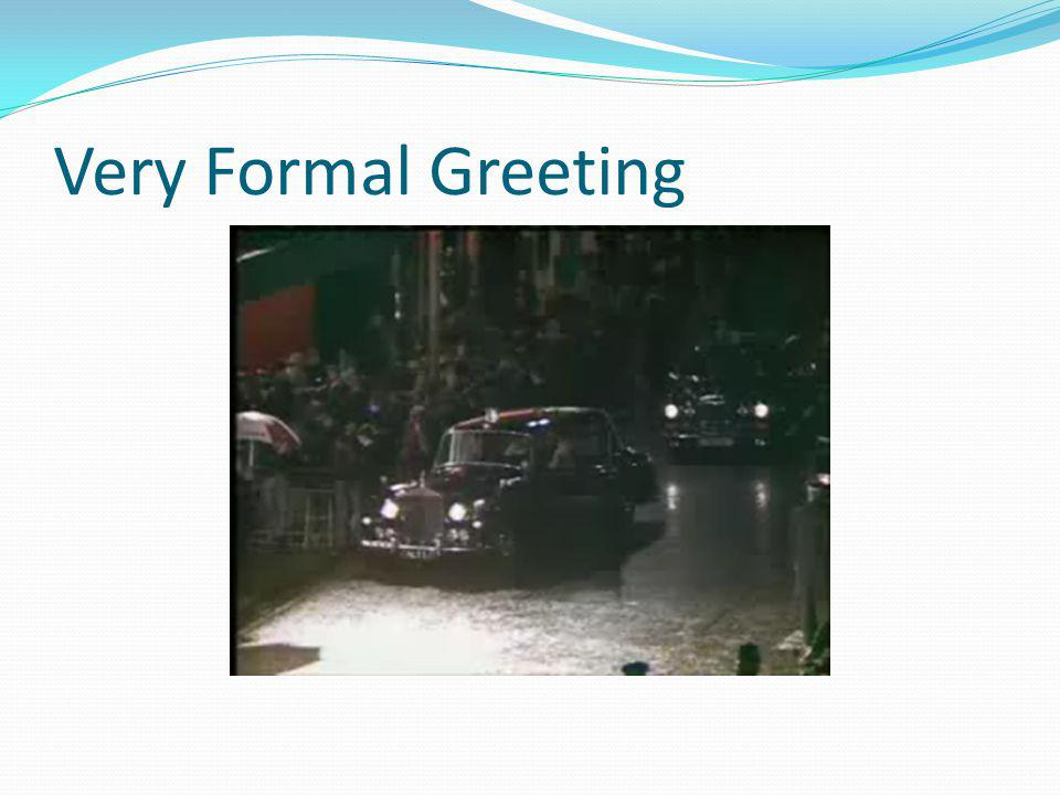 Very Formal Greeting
