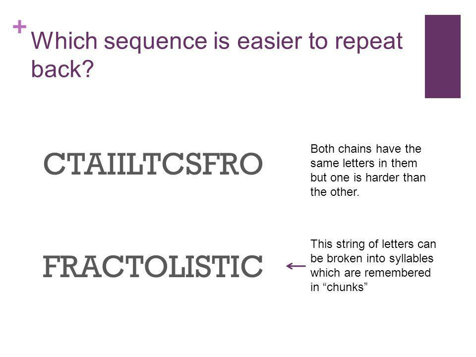 Which sequence is easier to repeat back