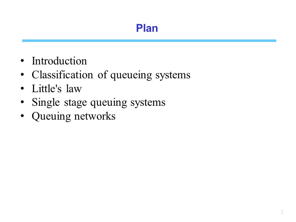 Classification of queueing systems Little s law