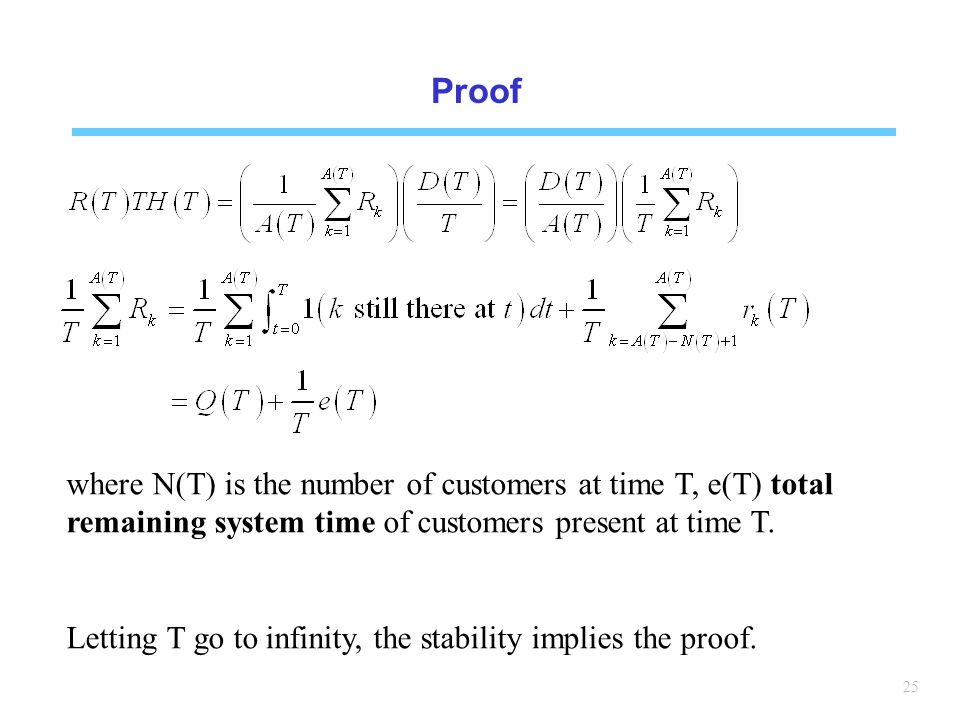 Proof where N(T) is the number of customers at time T, e(T) total remaining system time of customers present at time T.