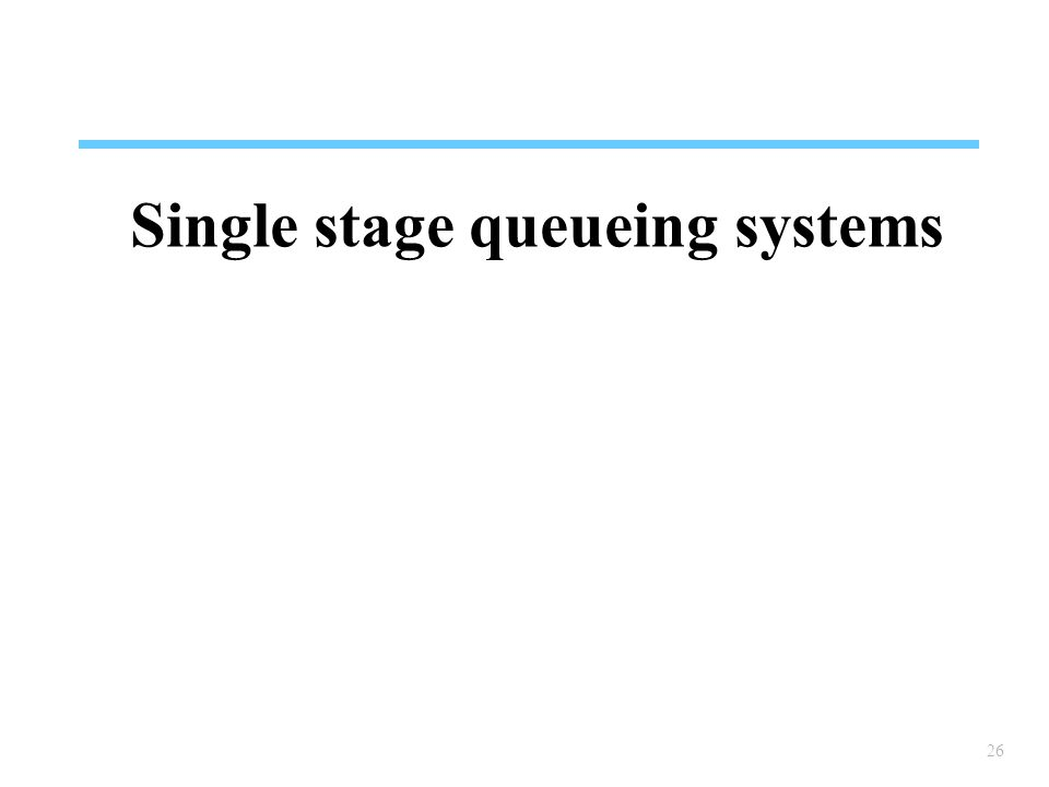 Single stage queueing systems