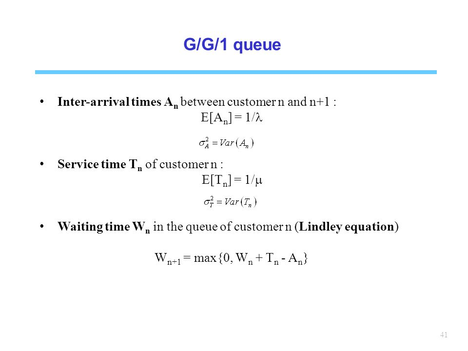 G/G/1 queue Inter-arrival times An between customer n and n+1 :