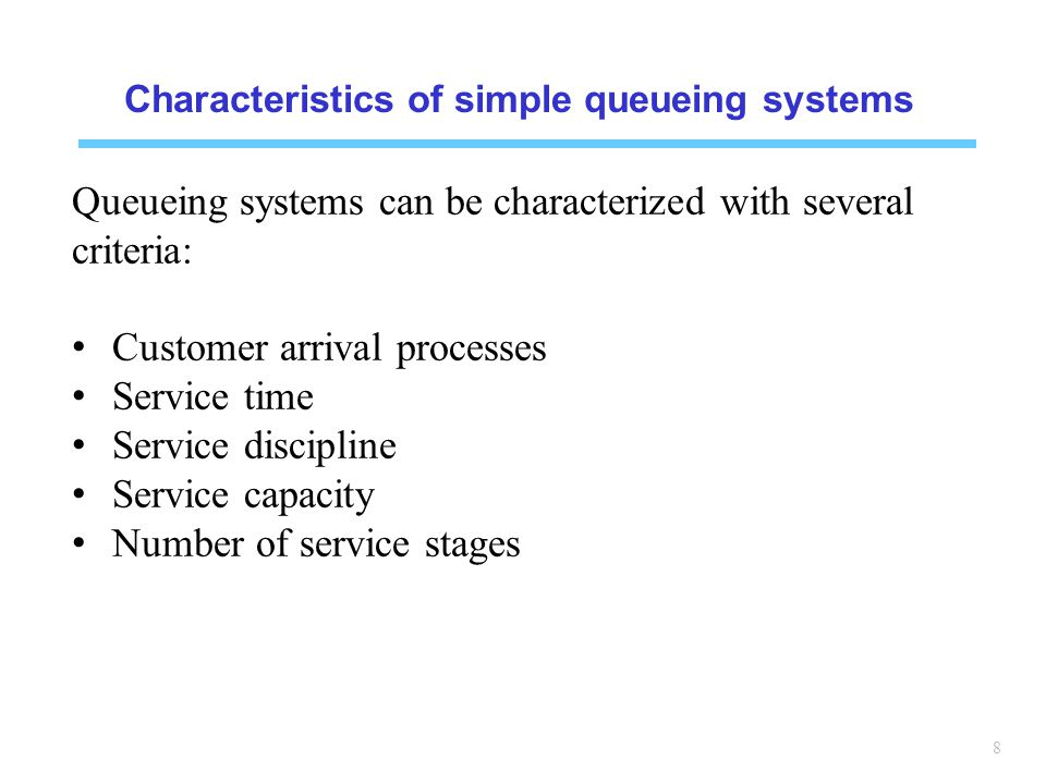 Characteristics of simple queueing systems