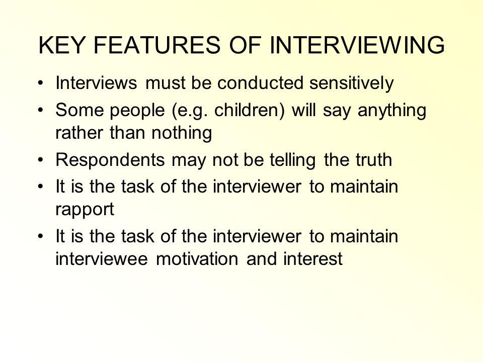 KEY FEATURES OF INTERVIEWING