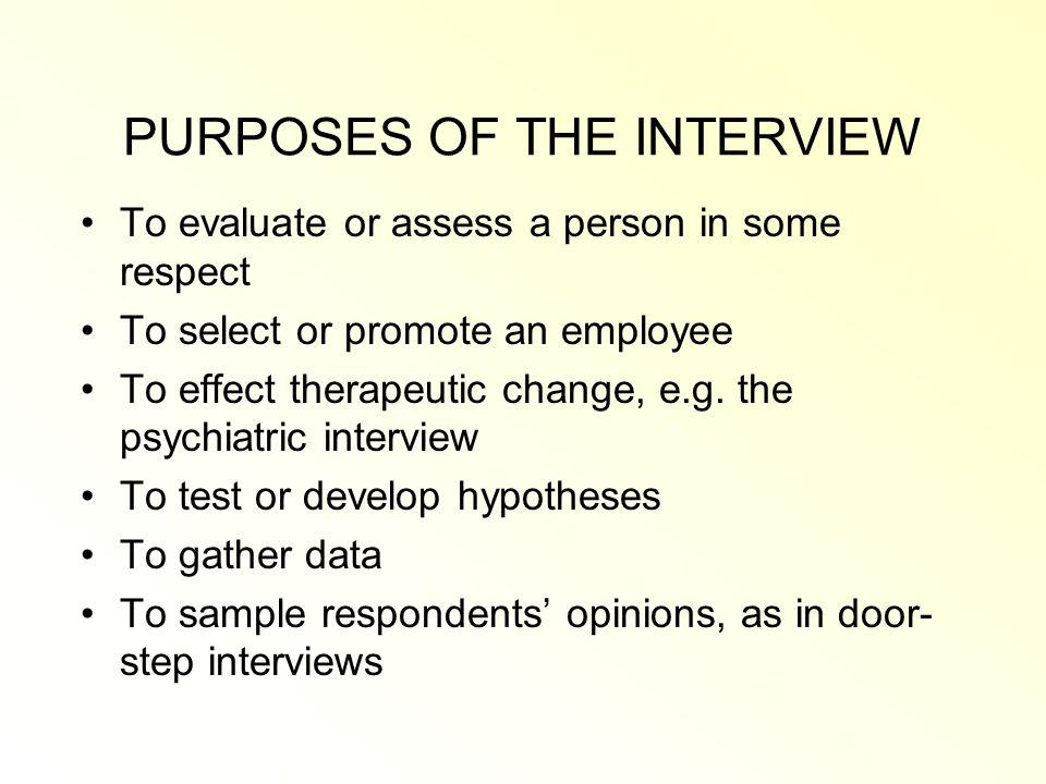 PURPOSES OF THE INTERVIEW