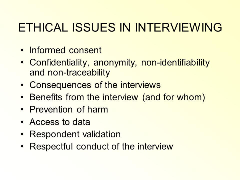 ETHICAL ISSUES IN INTERVIEWING