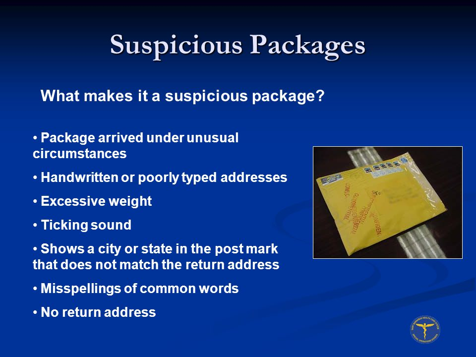 Suspicious Packages What makes it a suspicious package