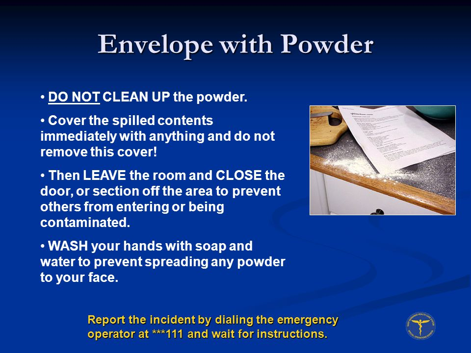 Envelope with Powder DO NOT CLEAN UP the powder.