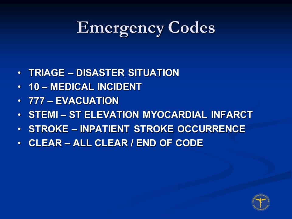 Emergency Codes TRIAGE – DISASTER SITUATION 10 – MEDICAL INCIDENT