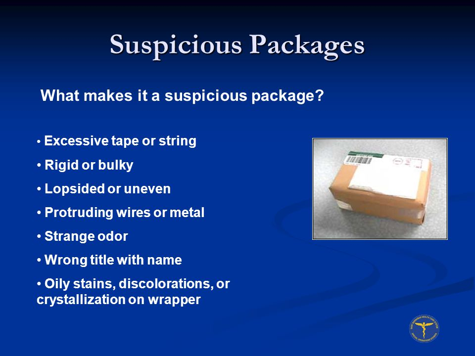 Suspicious Packages What makes it a suspicious package Rigid or bulky