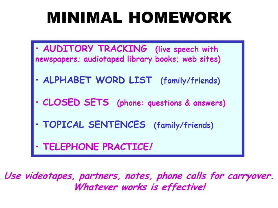MINIMAL HOMEWORK AUDITORY TRACKING (live speech with newspapers; audiotaped library books; web sites)