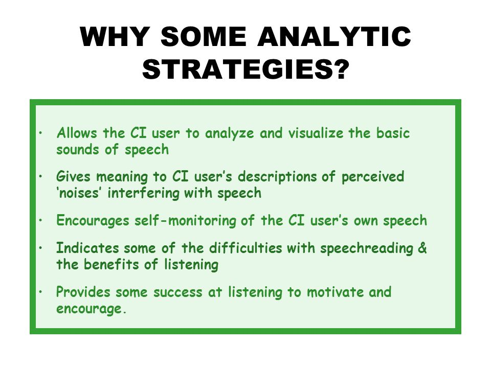 WHY SOME ANALYTIC STRATEGIES