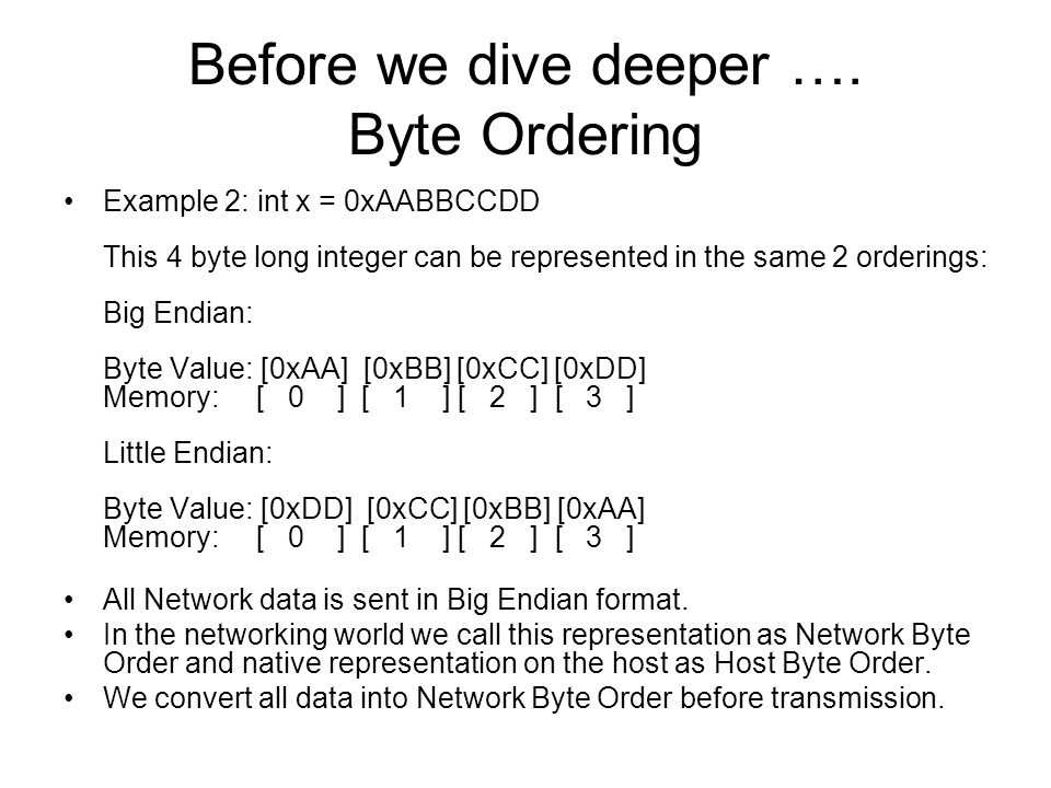 Before we dive deeper …. Byte Ordering