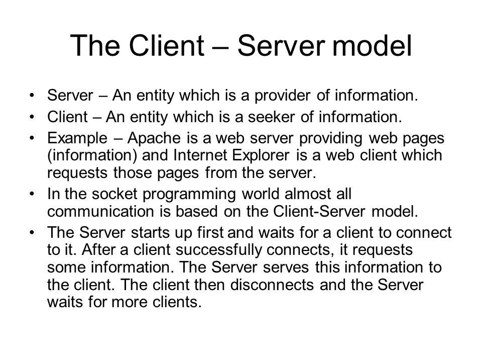 The Client – Server model