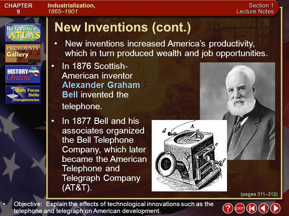 New Inventions (cont.) New inventions increased America's productivity, which in turn produced wealth and job opportunities.