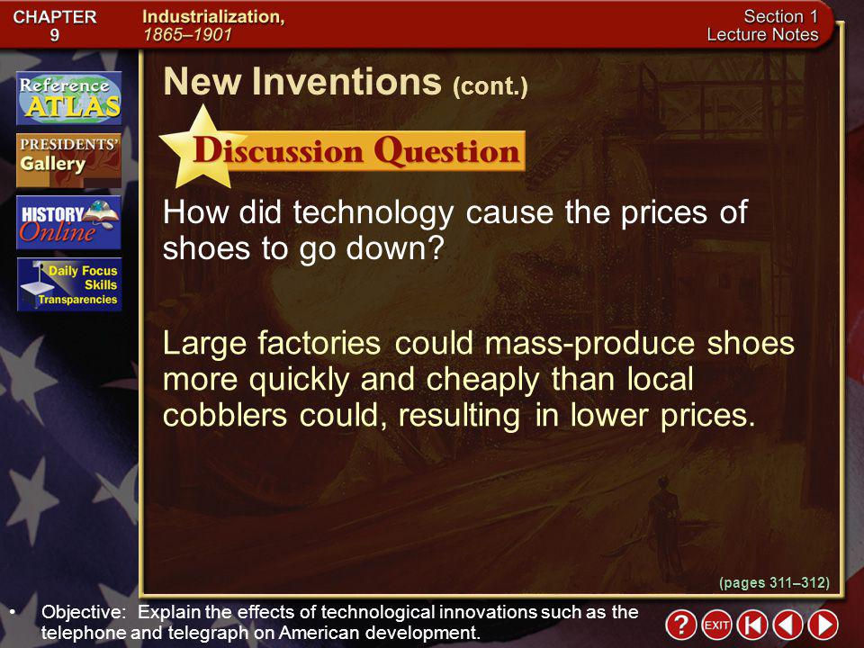New Inventions (cont.) How did technology cause the prices of shoes to go down