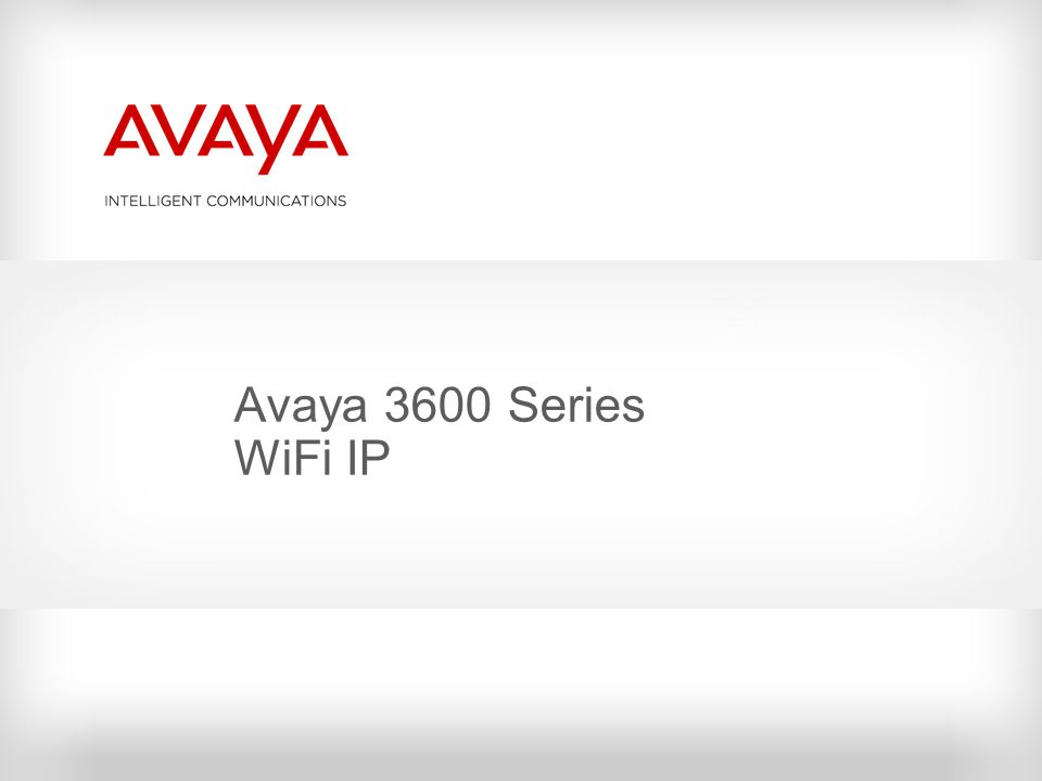 Avaya 3600 Series WiFi IP © 2010 Avaya Inc. All rights reserved.