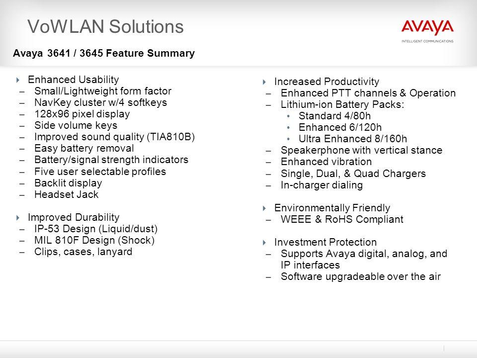 VoWLAN Solutions Avaya 3641 / 3645 Feature Summary Enhanced Usability
