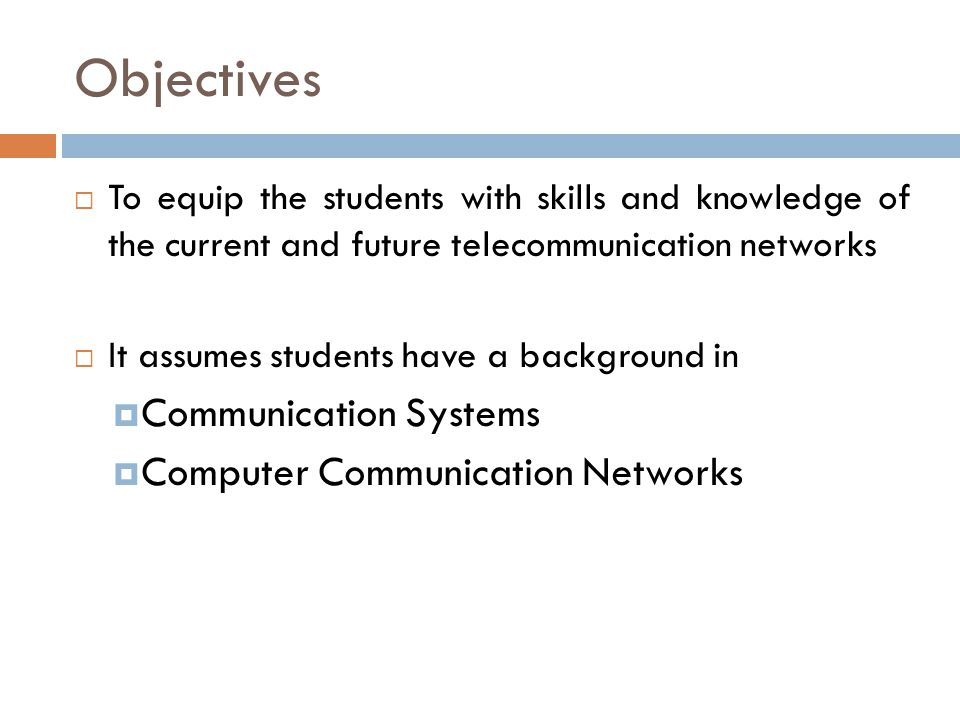 Objectives Communication Systems Computer Communication Networks
