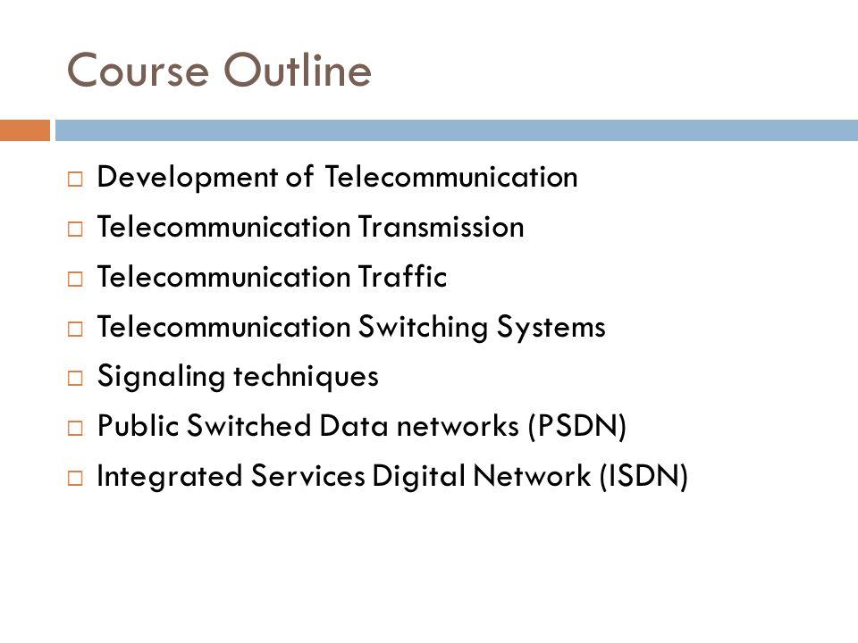 Course Outline Development of Telecommunication