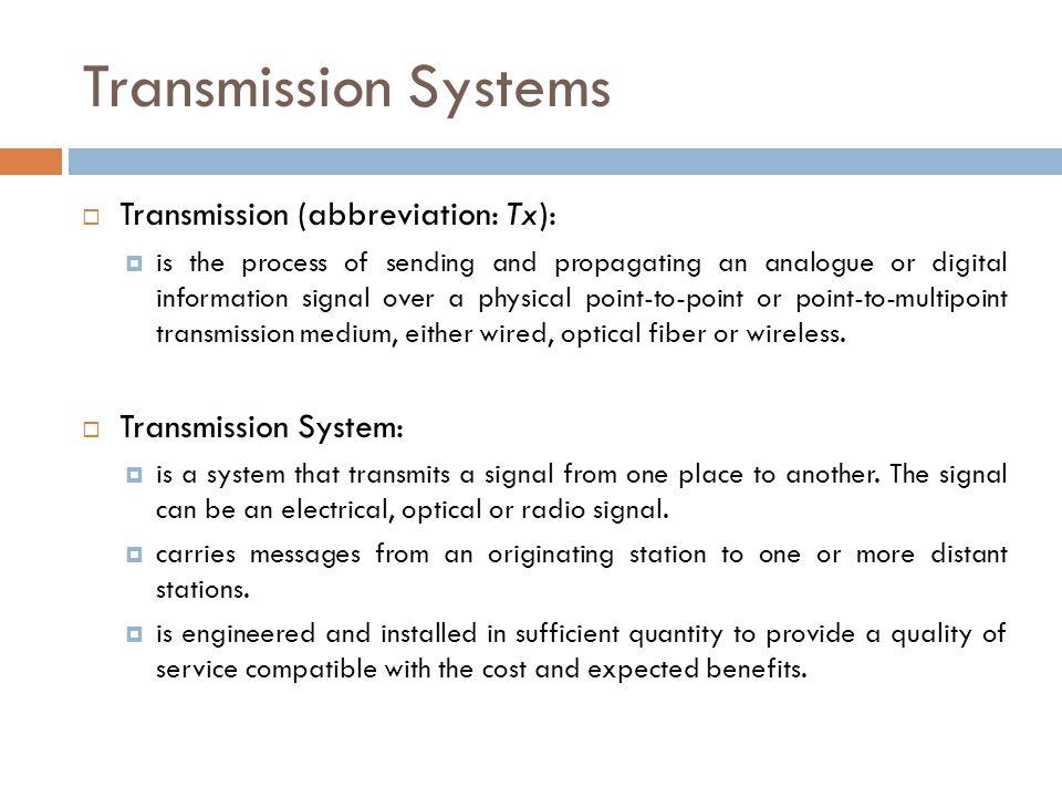Transmission Systems Transmission (abbreviation: Tx):