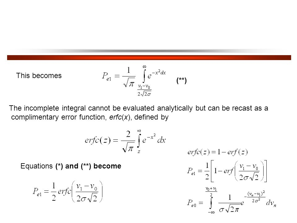 This becomes (**) The incomplete integral cannot be evaluated analytically but can be recast as a.