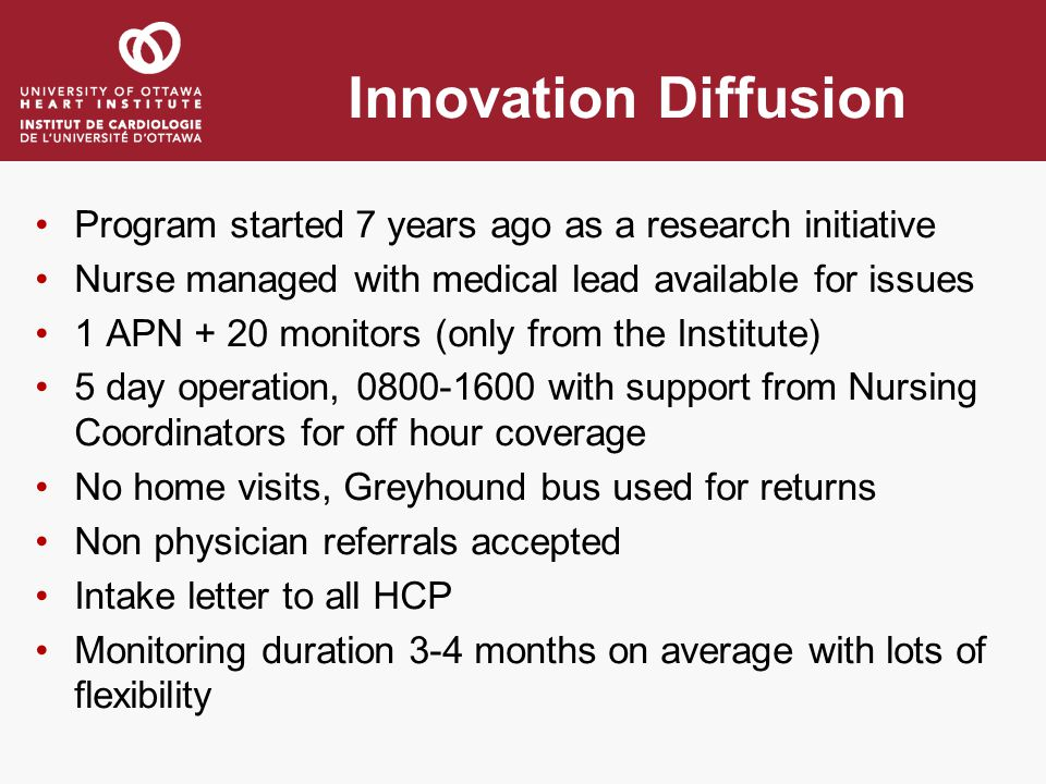 Innovation Diffusion Program started 7 years ago as a research initiative. Nurse managed with medical lead available for issues.