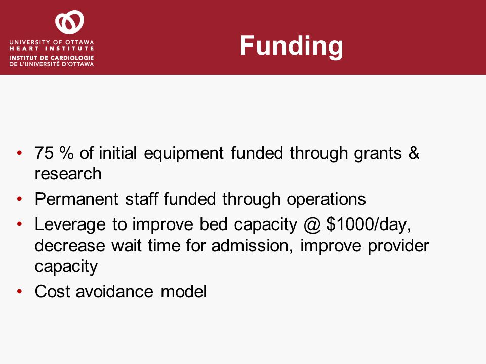 Funding 75 % of initial equipment funded through grants & research