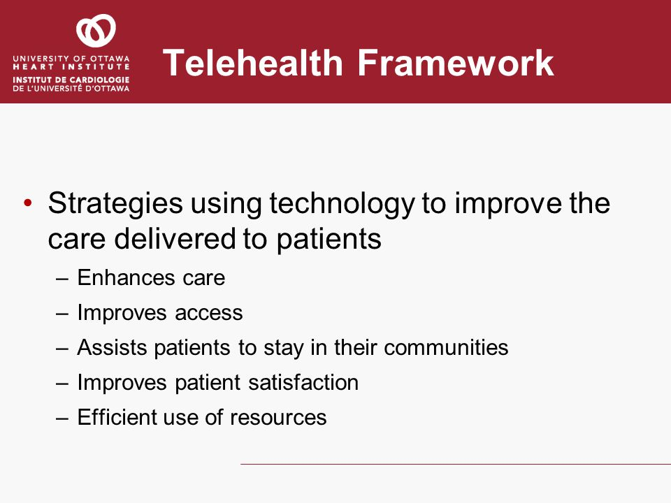 Telehealth Framework Strategies using technology to improve the care delivered to patients. Enhances care.