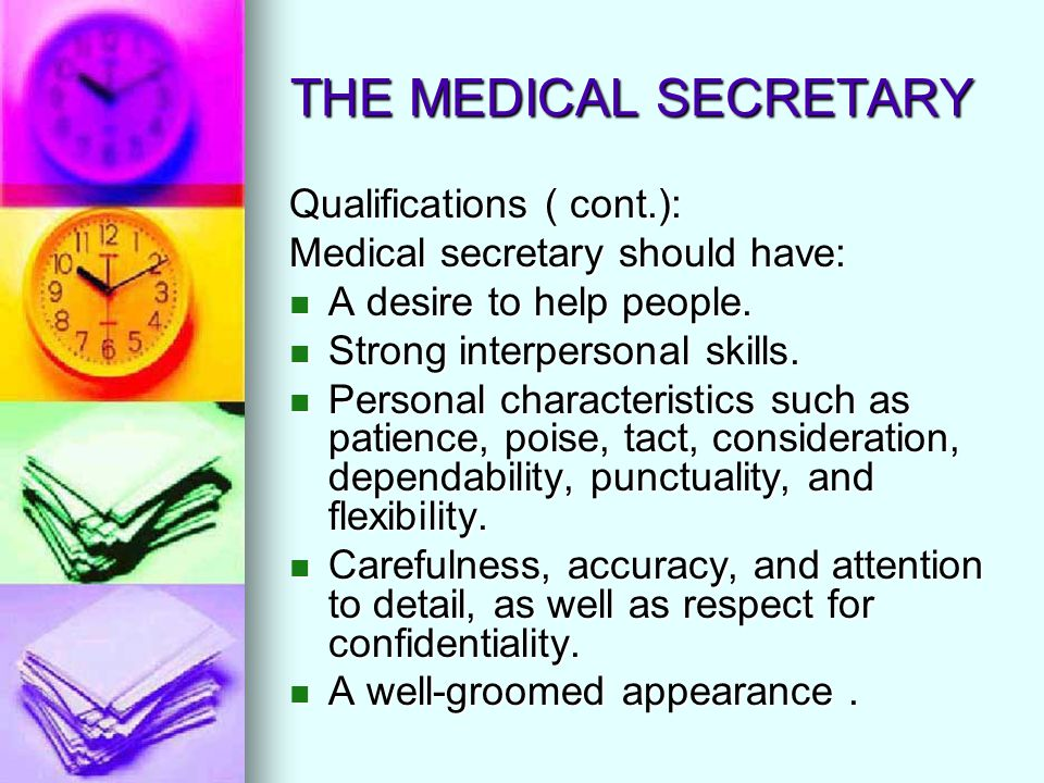 THE MEDICAL SECRETARY Qualifications ( cont.):