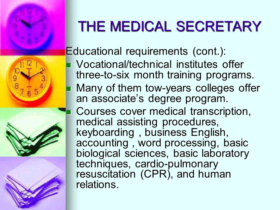 THE MEDICAL SECRETARY Educational requirements (cont.):