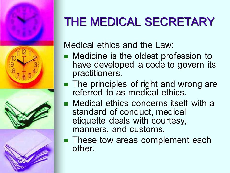 THE MEDICAL SECRETARY Medical ethics and the Law: