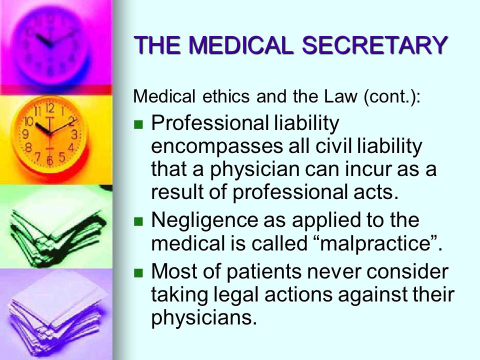 THE MEDICAL SECRETARY Medical ethics and the Law (cont.):