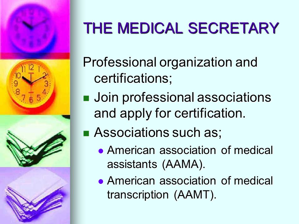 THE MEDICAL SECRETARY Professional organization and certifications;