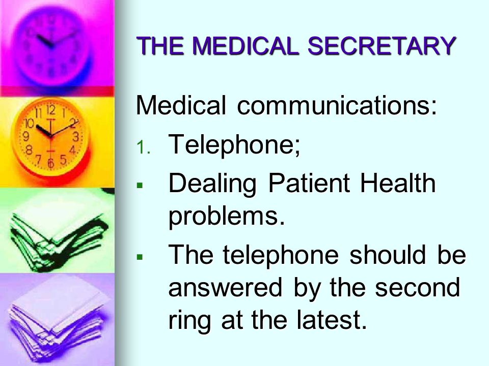 Medical communications: Telephone; Dealing Patient Health problems.
