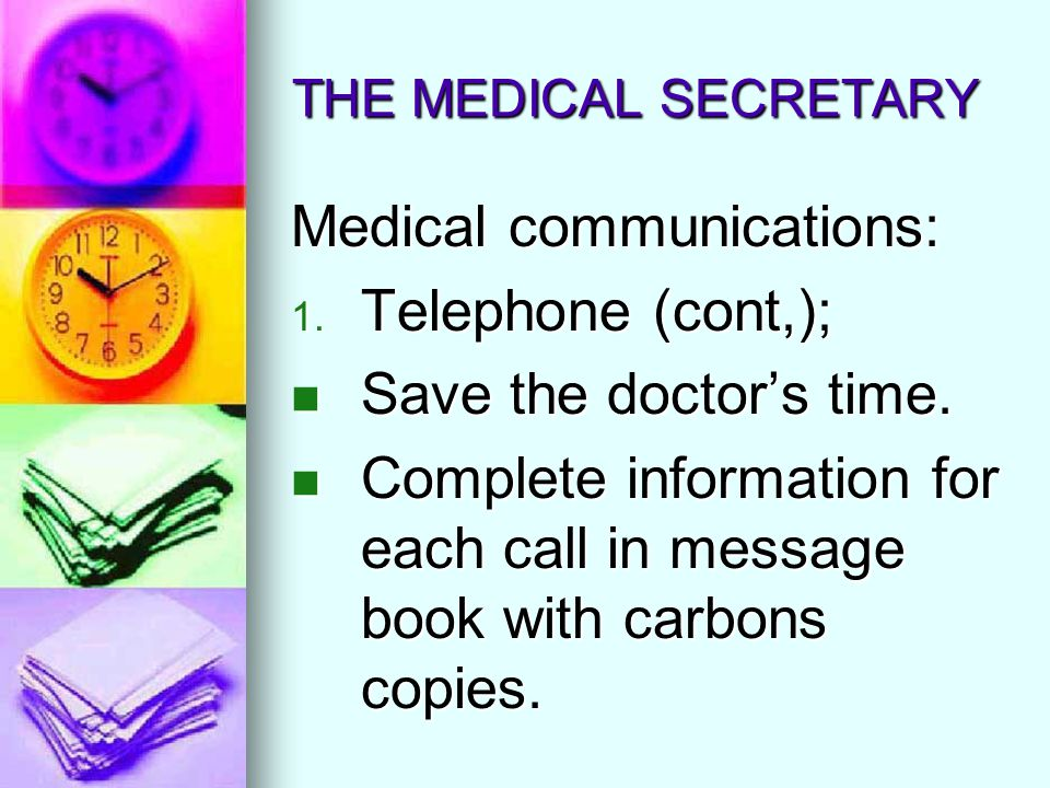 Medical communications: Telephone (cont,); Save the doctor's time.