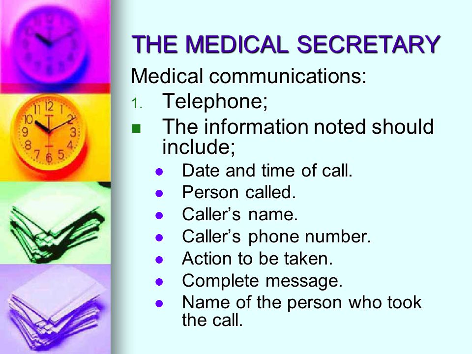 THE MEDICAL SECRETARY Medical communications: Telephone;