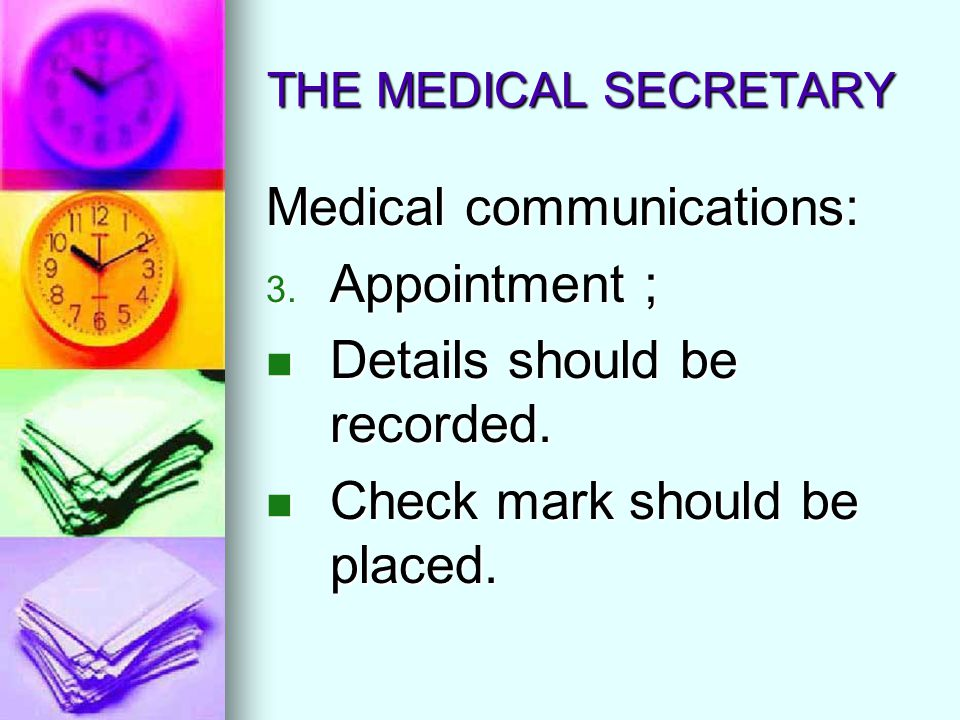 Medical communications: Appointment ; Details should be recorded.