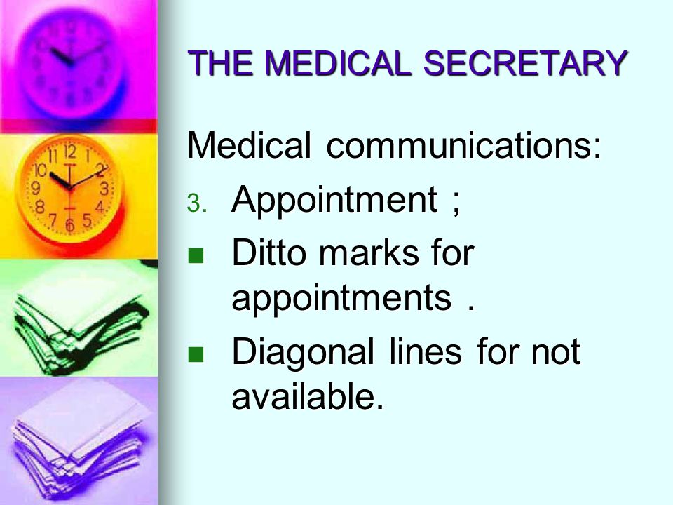 Medical communications: Appointment ; Ditto marks for appointments .