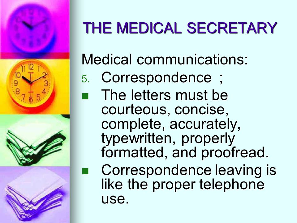 THE MEDICAL SECRETARY Medical communications: Correspondence ;