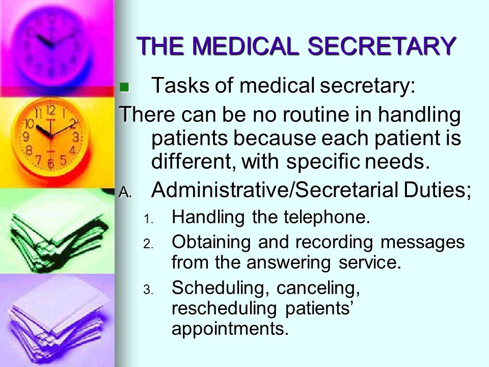 THE MEDICAL SECRETARY Tasks of medical secretary: