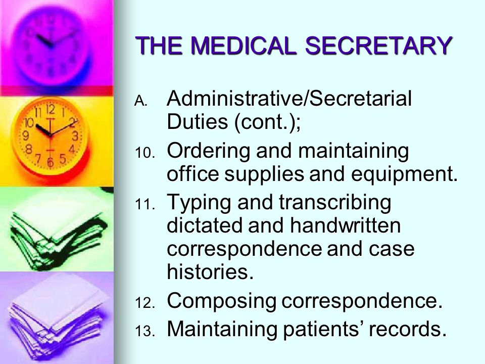 THE MEDICAL SECRETARY Administrative/Secretarial Duties (cont.);