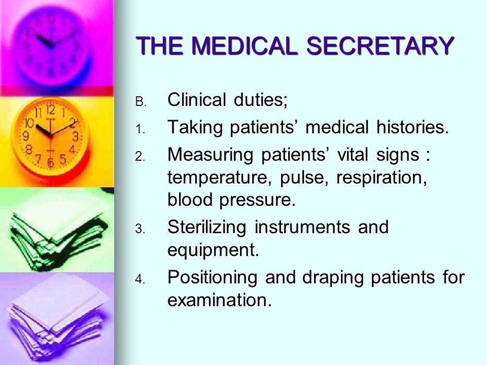THE MEDICAL SECRETARY Clinical duties;