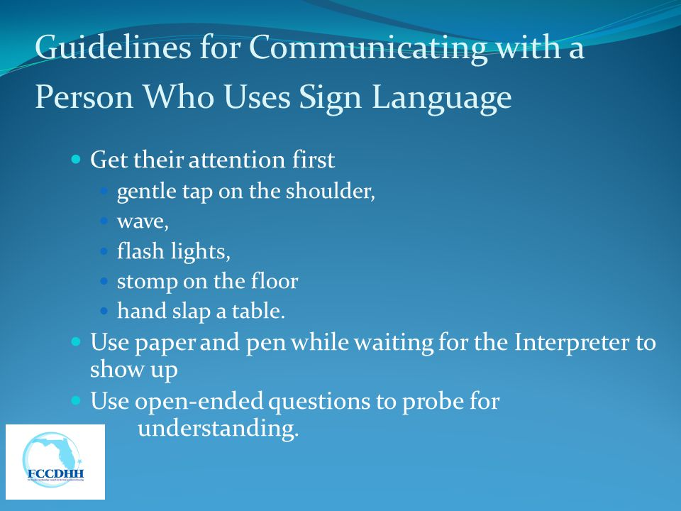 Guidelines for Communicating with a Person Who Uses Sign Language