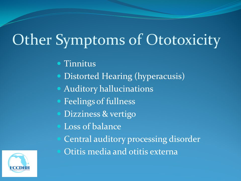 Other Symptoms of Ototoxicity