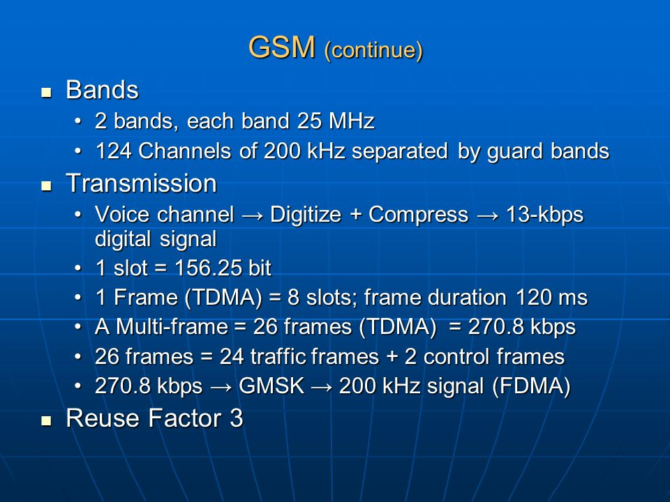 GSM (continue) Bands Transmission Reuse Factor 3