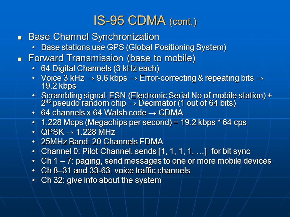 IS-95 CDMA (cont.) Base Channel Synchronization