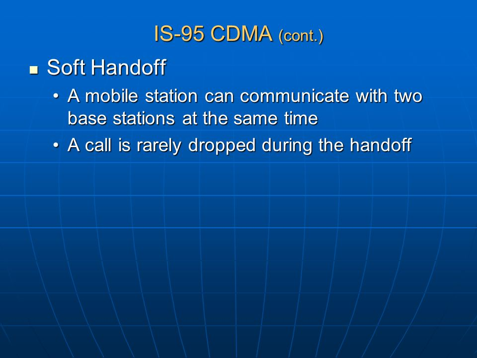 IS-95 CDMA (cont.) Soft Handoff
